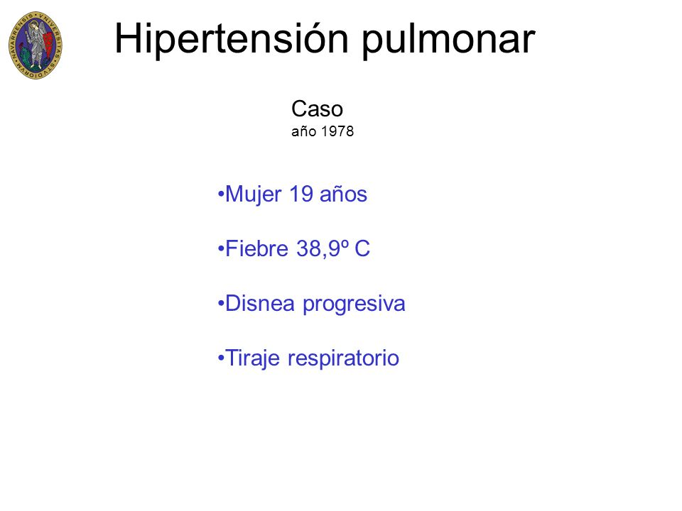 Mujer 19 años Fiebre 38,9º C Disnea progresiva Tiraje respiratorio Caso año 1978