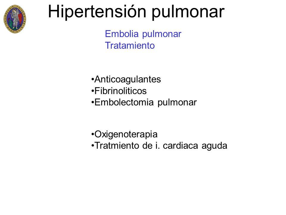 Hipertensión pulmonar Embolia pulmonar Tratamiento Anticoagulantes Fibrinoliticos Embolectomia pulmonar Oxigenoterapia Tratmiento de i. cardiaca aguda