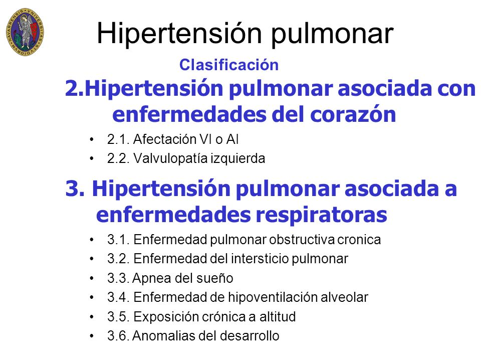 Hipertensión pulmonar 2.1. Afectación VI o AI 2.2. Valvulopatía izquierda Clasificación 2.Hipertensión pulmonar asociada con enfermedades del corazón