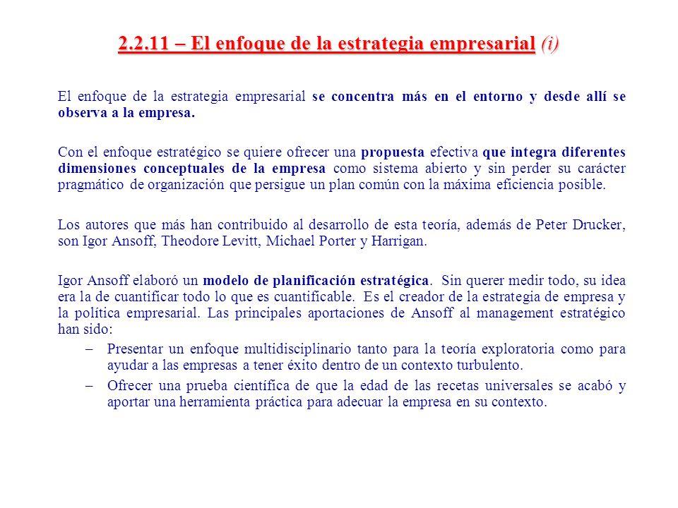 2.2.11 – El enfoque de la estrategia empresarial(i) 2.2.11 – El enfoque de la estrategia empresarial (i) El enfoque de la estrategia empresarial se co