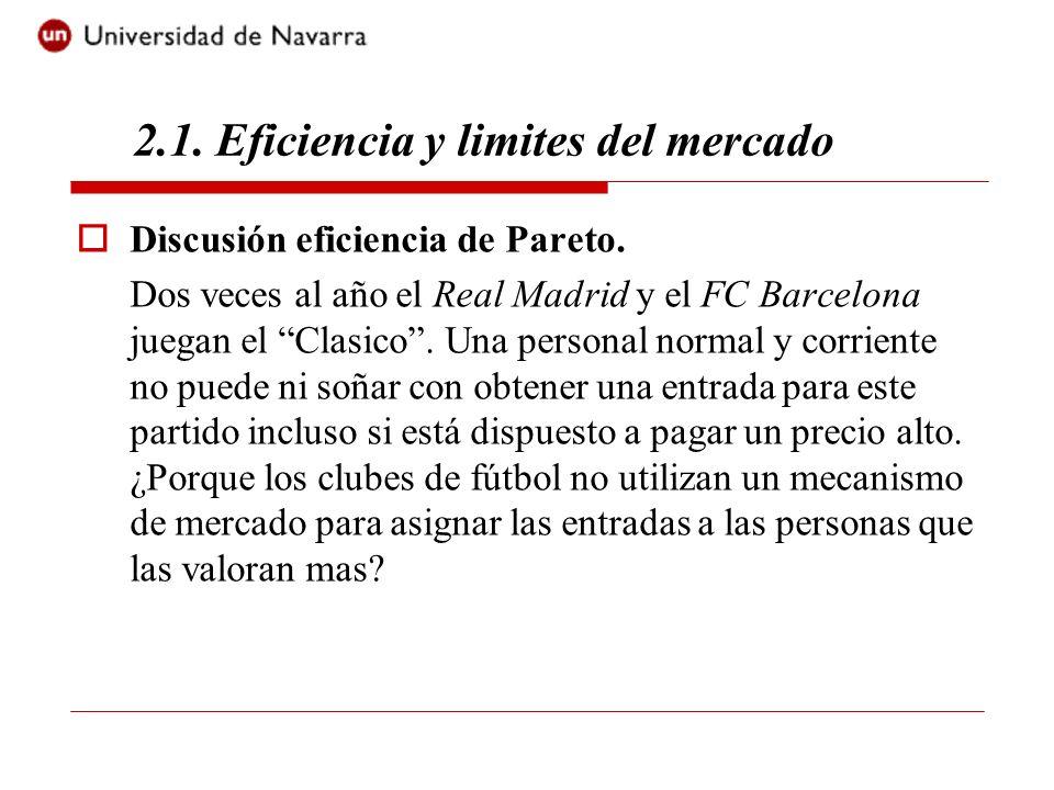 Discusión eficiencia de Pareto. Dos veces al año el Real Madrid y el FC Barcelona juegan el Clasico. Una personal normal y corriente no puede ni soñar