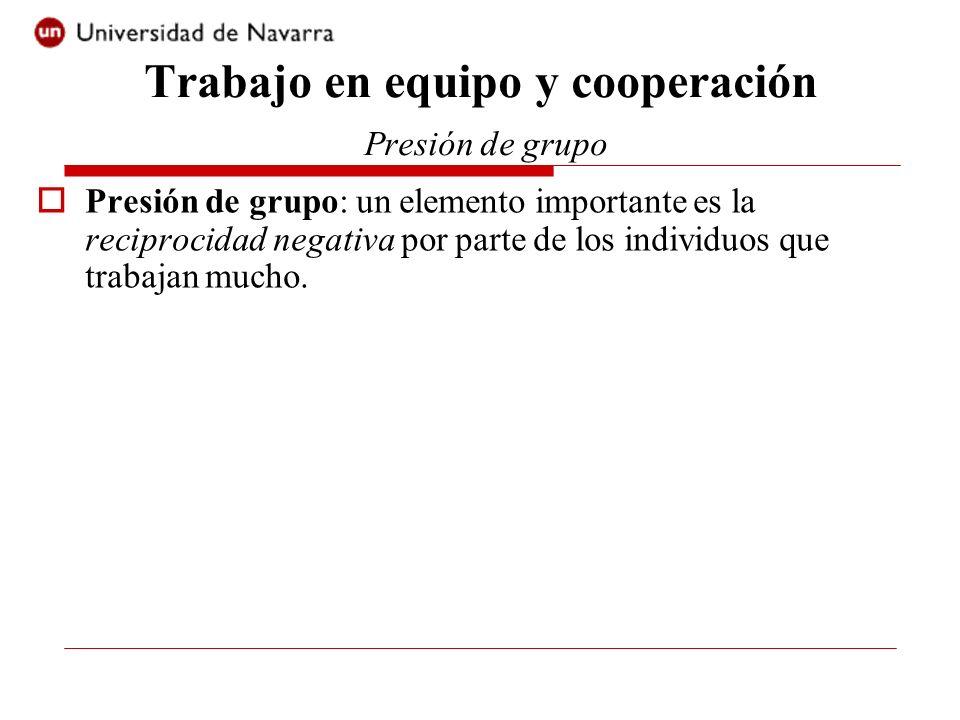 Presión de grupo: un elemento importante es la reciprocidad negativa por parte de los individuos que trabajan mucho.