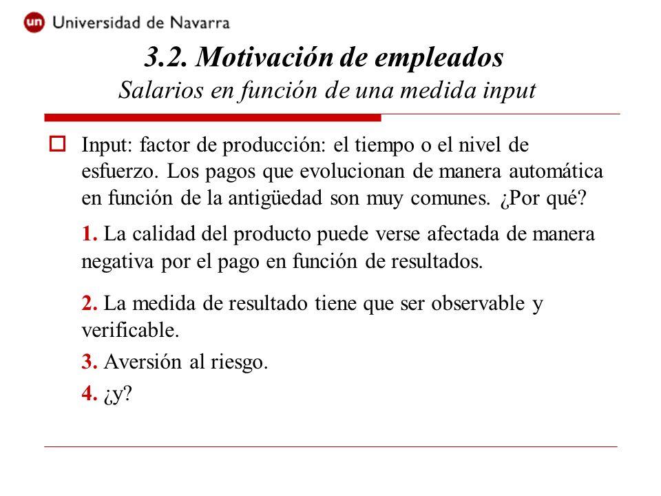 Input: factor de producción: el tiempo o el nivel de esfuerzo. Los pagos que evolucionan de manera automática en función de la antigüedad son muy comu