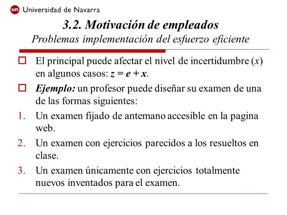 El principal puede afectar el nivel de incertidumbre (x) en algunos casos: z = e + x.