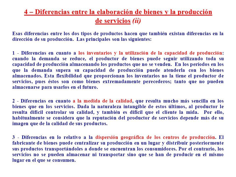 4 – Diferencias entre la elaboración de bienes y la producción de servicios (ii) Esas diferencias entre los dos tipos de productos hacen que también e