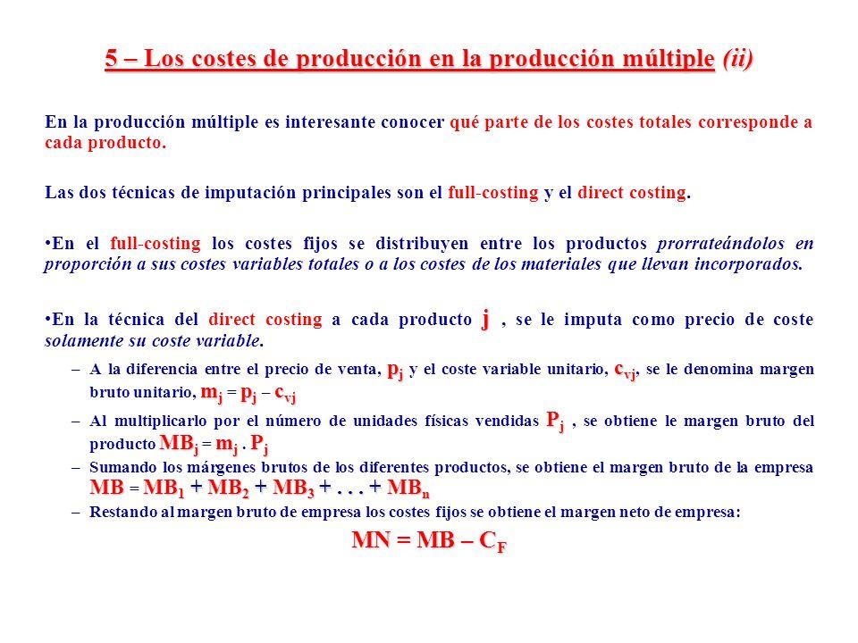 5 – Los costes de producción en la producción múltiple (ii) En la producción múltiple es interesante conocer qué parte de los costes totales correspon