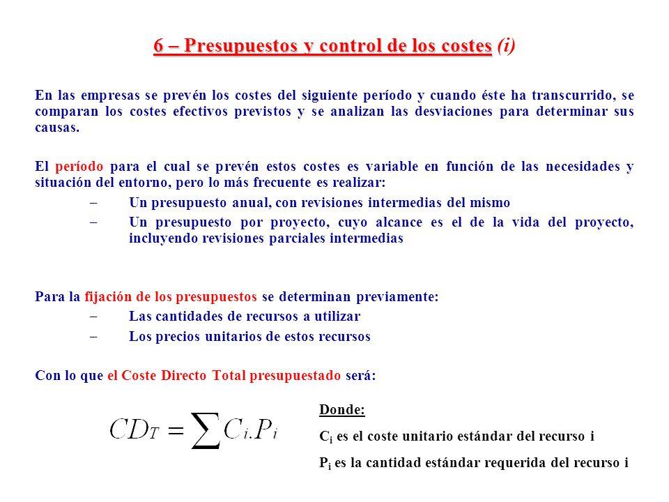 6 – Presupuestos y control de los costes 6 – Presupuestos y control de los costes (i) En las empresas se prevén los costes del siguiente período y cua