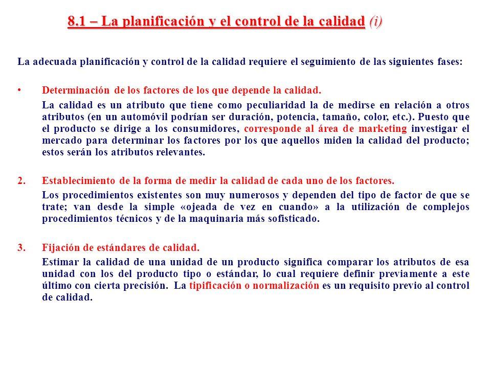 8.1 – La planificación y el control de la calidad (i) La adecuada planificación y control de la calidad requiere el seguimiento de las siguientes fase