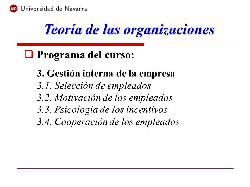 Programa del curso: 3. Gestión interna de la empresa 3.1. Selección de empleados 3.2. Motivación de los empleados 3.3. Psicología de los incentivos 3.