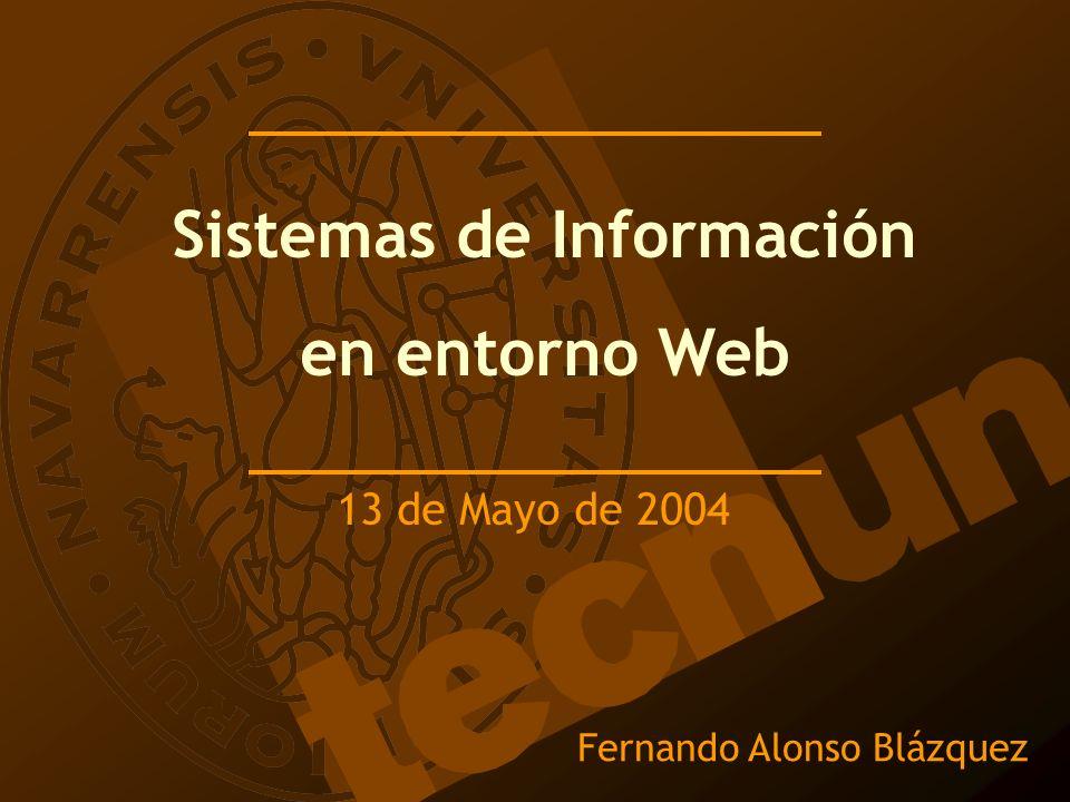 Fernando Alonso Blázquez Sistemas de Información en entorno Web 13 de Mayo de 2004