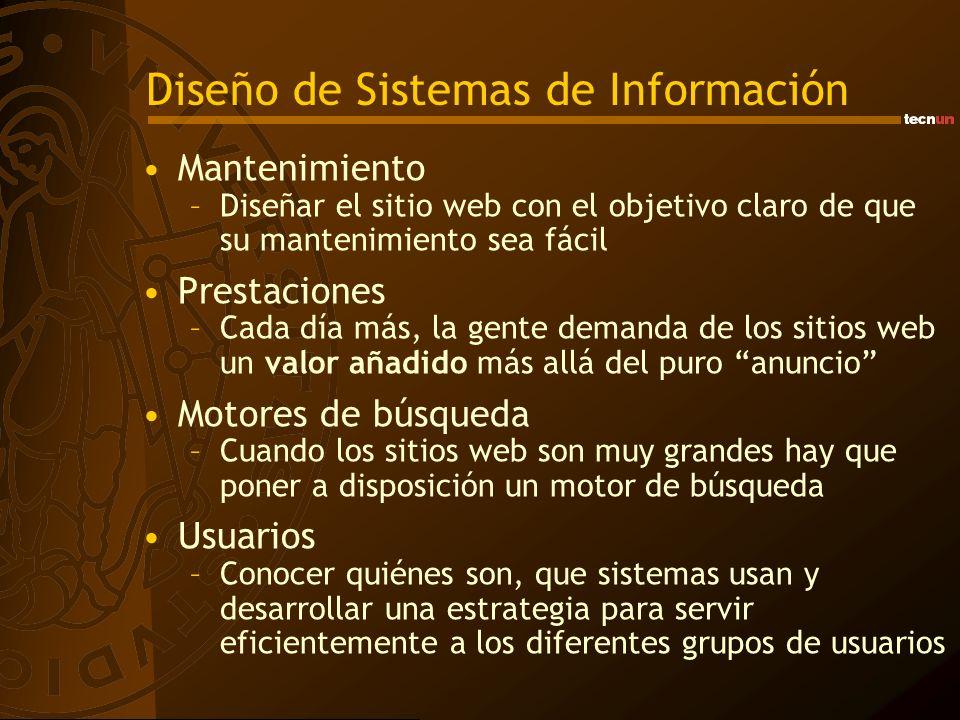 Diseño de Sistemas de Información Mantenimiento –Diseñar el sitio web con el objetivo claro de que su mantenimiento sea fácil Prestaciones –Cada día m