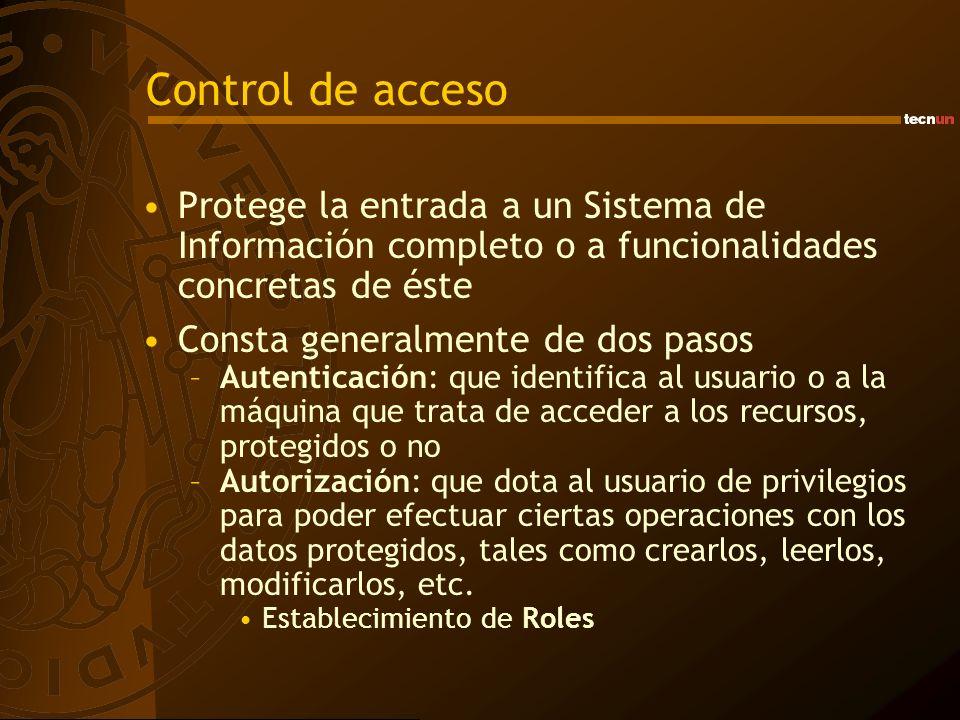 Control de acceso Protege la entrada a un Sistema de Información completo o a funcionalidades concretas de éste Consta generalmente de dos pasos –Aute