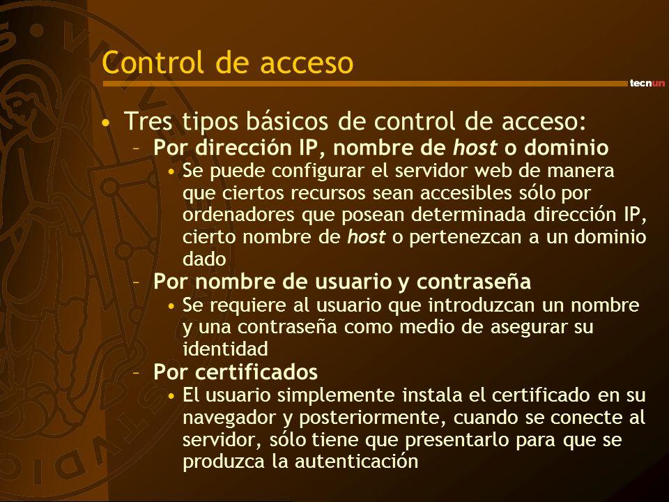 Control de acceso Tres tipos básicos de control de acceso: –Por dirección IP, nombre de host o dominio Se puede configurar el servidor web de manera q
