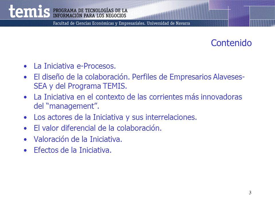 3 Contenido La Iniciativa e-Procesos. El diseño de la colaboración. Perfiles de Empresarios Alaveses- SEA y del Programa TEMIS. La Iniciativa en el co