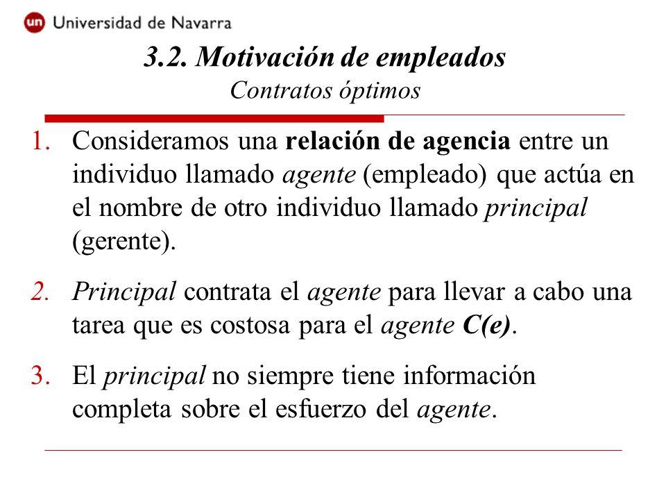 1.Consideramos una relación de agencia entre un individuo llamado agente (empleado) que actúa en el nombre de otro individuo llamado principal (gerent