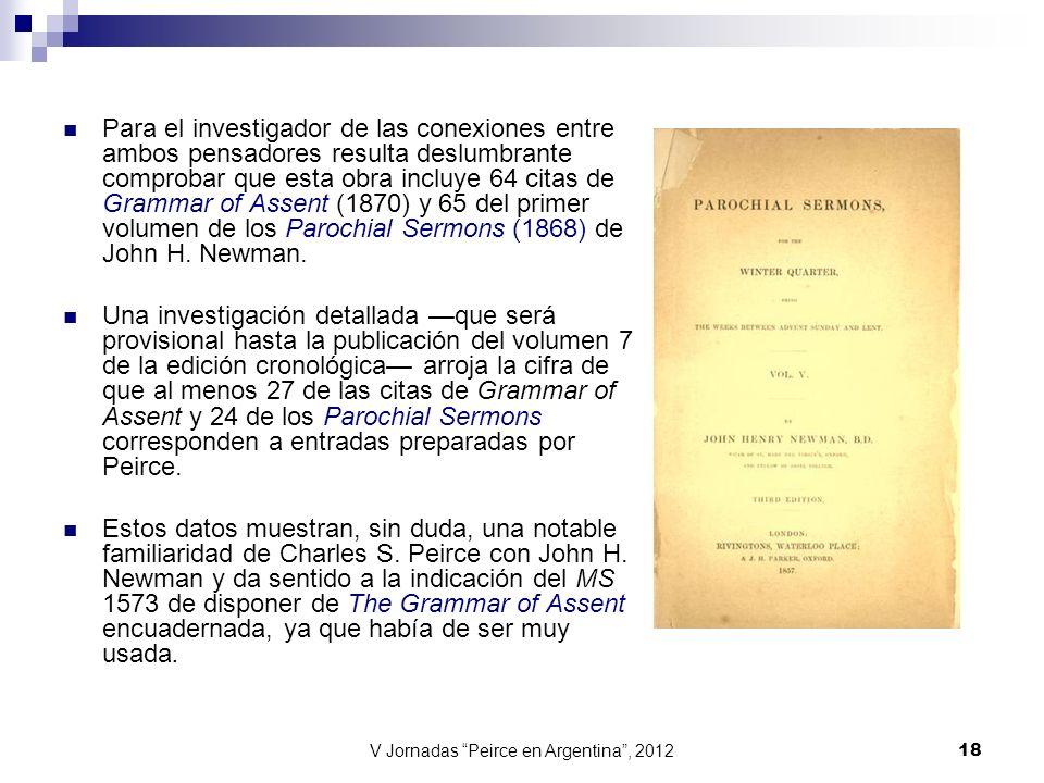 V Jornadas Peirce en Argentina, 2012 18 Para el investigador de las conexiones entre ambos pensadores resulta deslumbrante comprobar que esta obra inc