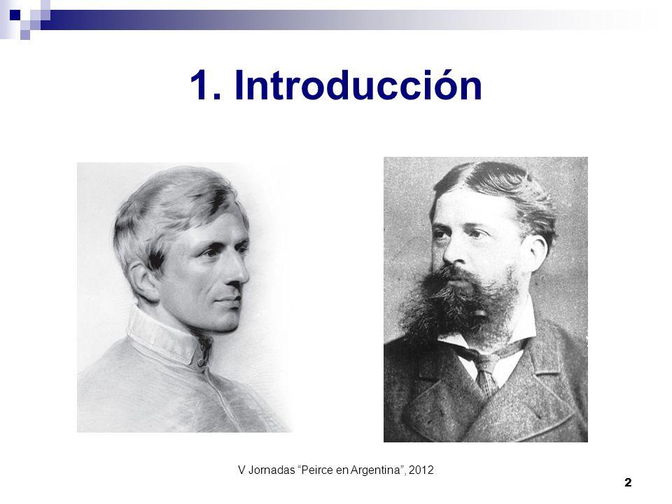 V Jornadas Peirce en Argentina, 2012 2 1. Introducción