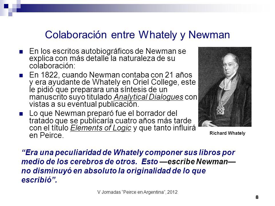 V Jornadas Peirce en Argentina, 2012 8 Colaboración entre Whately y Newman En los escritos autobiográficos de Newman se explica con más detalle la nat