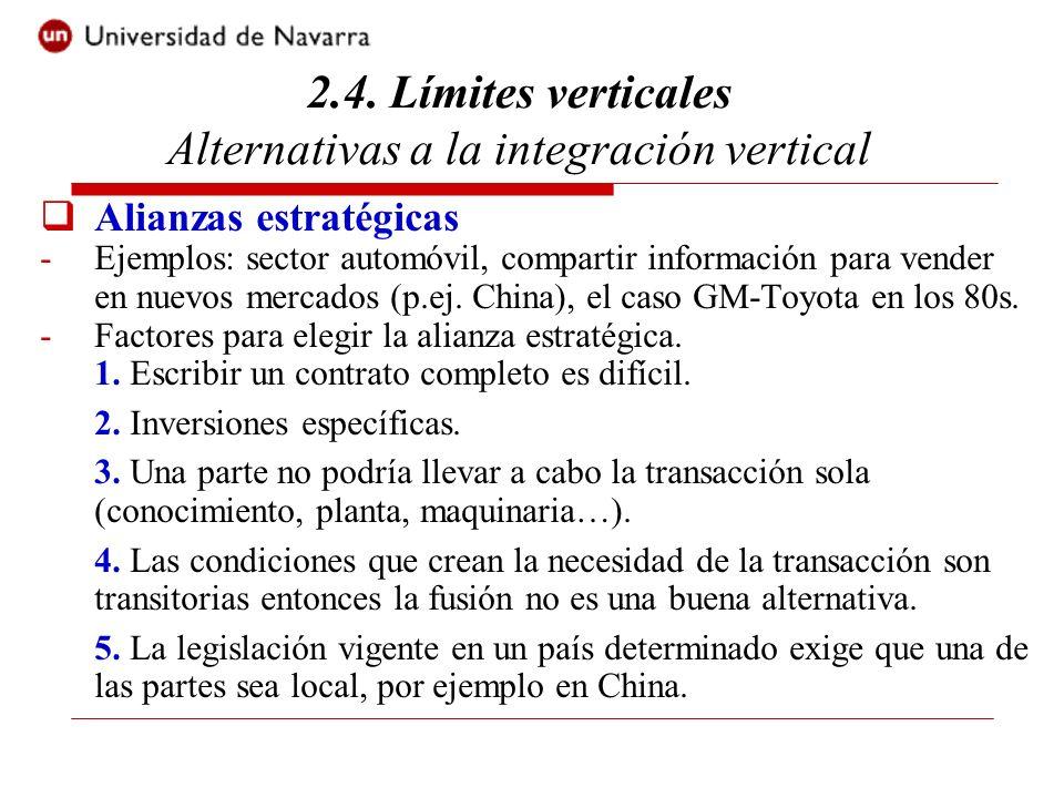 Alianzas estratégicas -Ejemplos: sector automóvil, compartir información para vender en nuevos mercados (p.ej. China), el caso GM-Toyota en los 80s. -