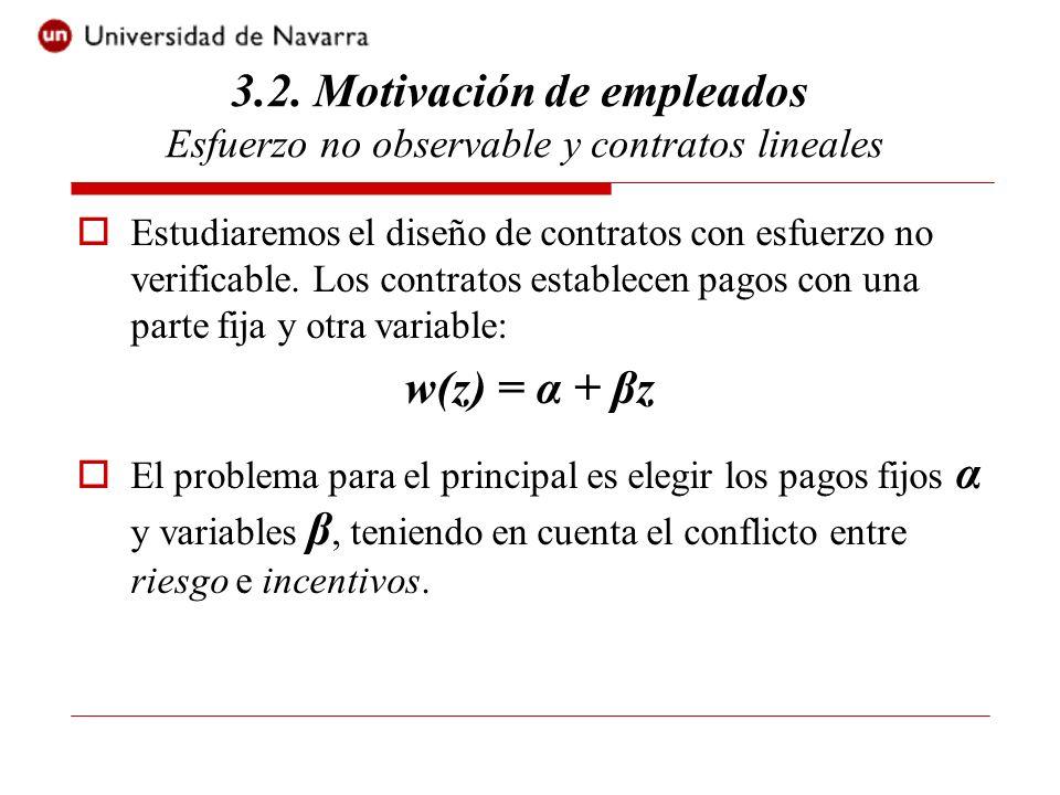 Consideraremos las siguientes etapas: 1.El principal propone un contrato ( α,β) 2.