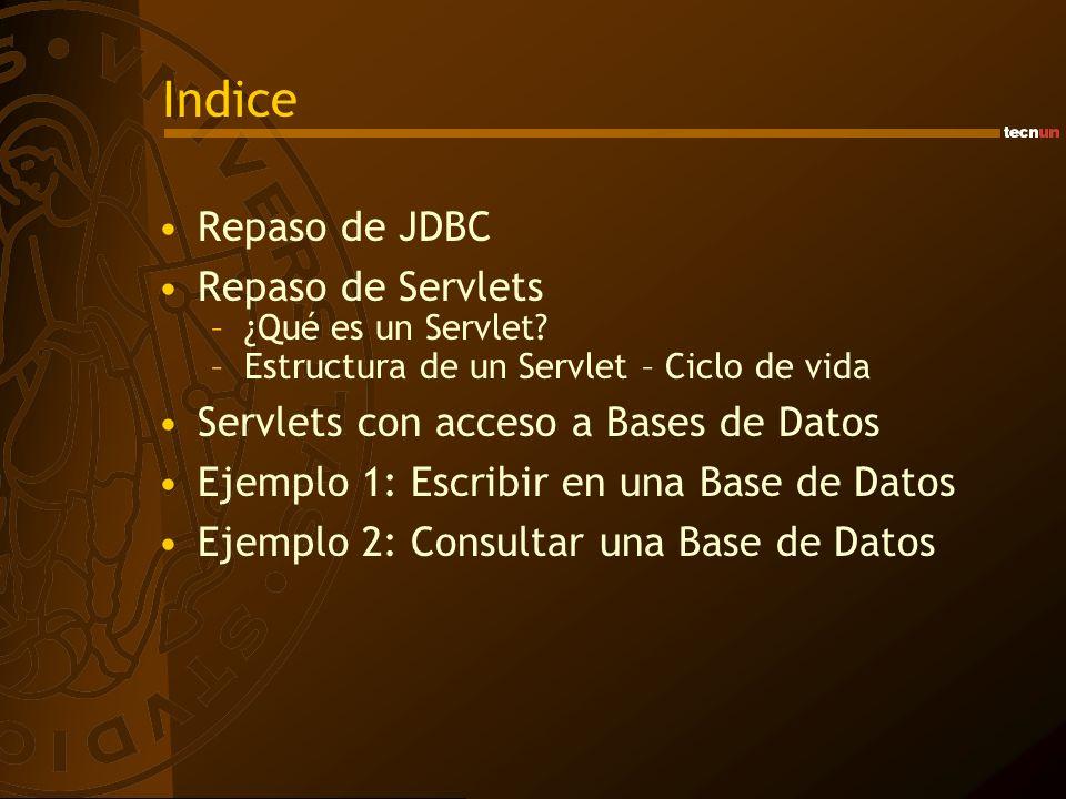 JDBC API de Java para ejecutar sentencias SQL JDBC posibilita básicamente tres cosas: –Establecer una conexión con una base de datos desde Java –Enviar sentencias SQL a través de dicha conexión –Procesar los resultados La JDBC 3.0 API comprende 2 paquetes: –java.sql –javax.sql