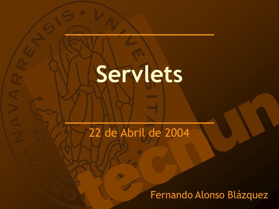 Fernando Alonso Blázquez Servlets 22 de Abril de 2004