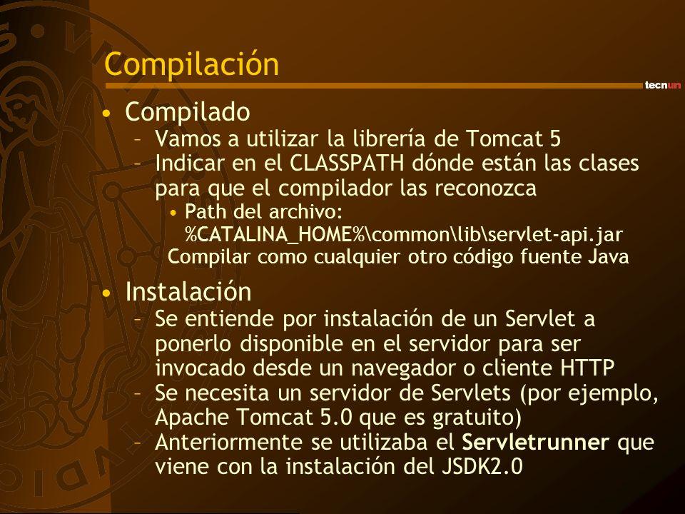 Compilación Compilado –Vamos a utilizar la librería de Tomcat 5 –Indicar en el CLASSPATH dónde están las clases para que el compilador las reconozca P