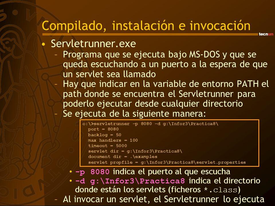 Compilado, instalación e invocación Servletrunner.exe –Programa que se ejecuta bajo MS-DOS y que se queda escuchando a un puerto a la espera de que un