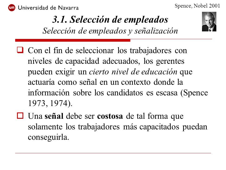 Con el fin de seleccionar los trabajadores con niveles de capacidad adecuados, los gerentes pueden exigir un cierto nivel de educación que actuaría como señal en un contexto donde la información sobre los candidatos es escasa (Spence 1973, 1974).