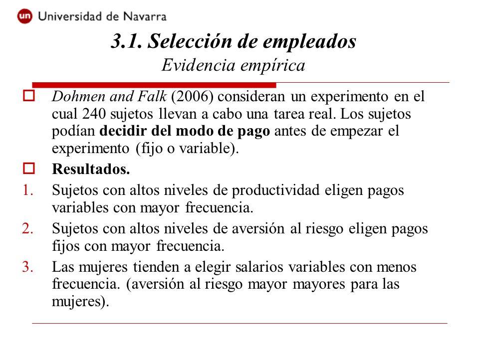 Dohmen and Falk (2006) consideran un experimento en el cual 240 sujetos llevan a cabo una tarea real. Los sujetos podían decidir del modo de pago ante