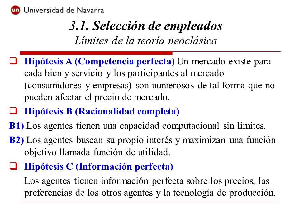 Hipótesis A (Competencia perfecta) Un mercado existe para cada bien y servicio y los participantes al mercado (consumidores y empresas) son numerosos
