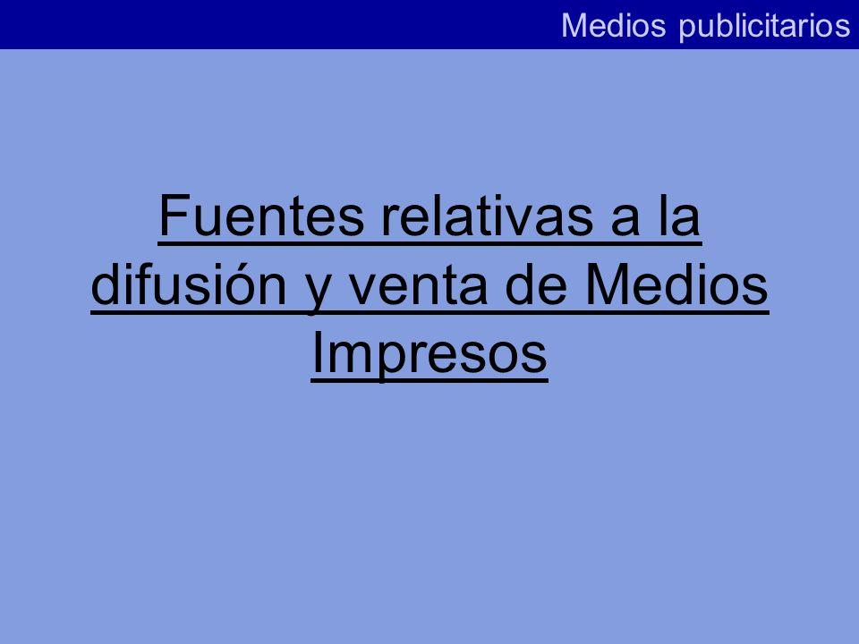 En el mercado español hay fuentes relativas a: Difusión y venta de prensa y revistas Audiencia de Medios Estructura y tarifa de Medios Actividad publi