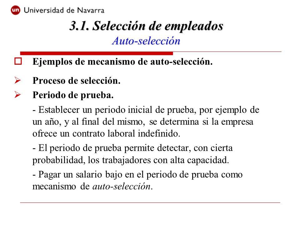 Ejemplos de mecanismo de auto-selección. Proceso de selección.