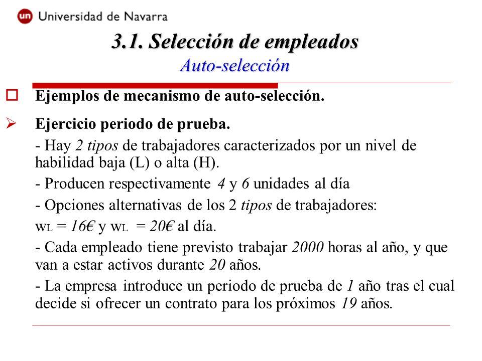 Ejemplos de mecanismo de auto-selección. Ejercicio periodo de prueba.