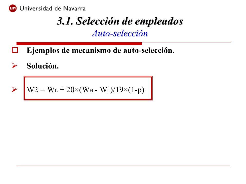 Ejemplos de mecanismo de auto-selección. Solución.