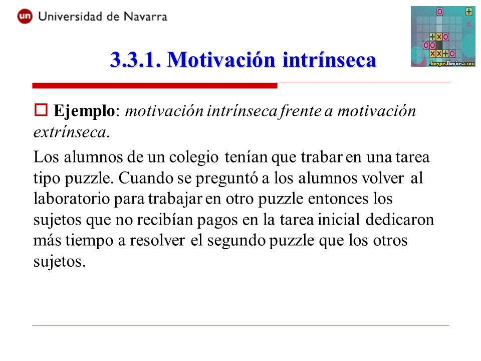 3.3.1. Motivación intrínseca Ejemplo: motivación intrínseca frente a motivación extrínseca.