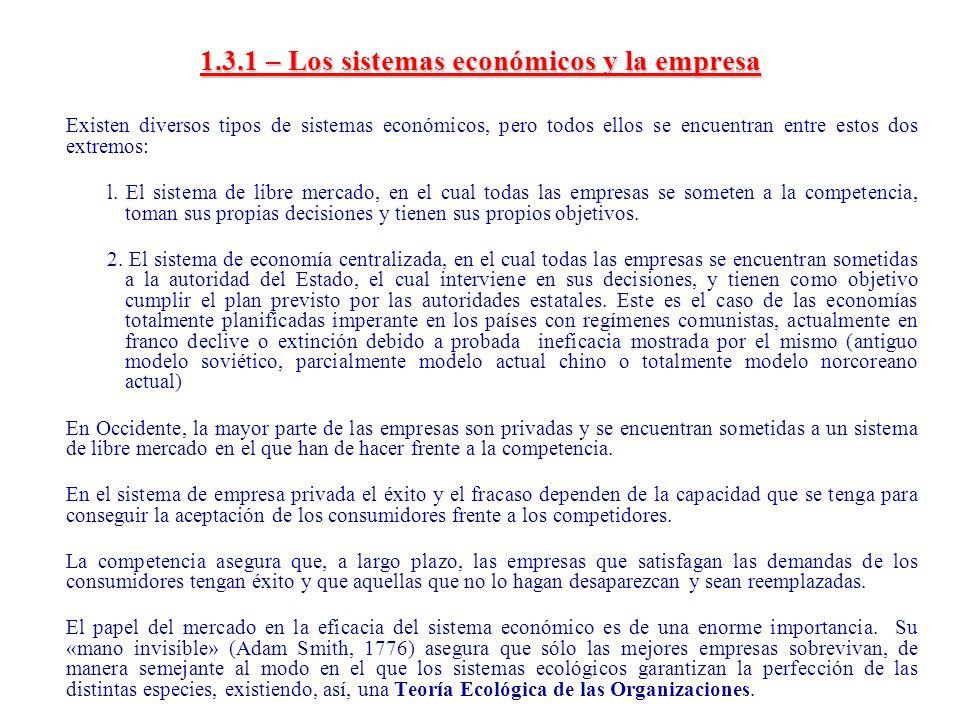 1.3.1 – Los sistemas económicos y la empresa Existen diversos tipos de sistemas económicos, pero todos ellos se encuentran entre estos dos extremos: l