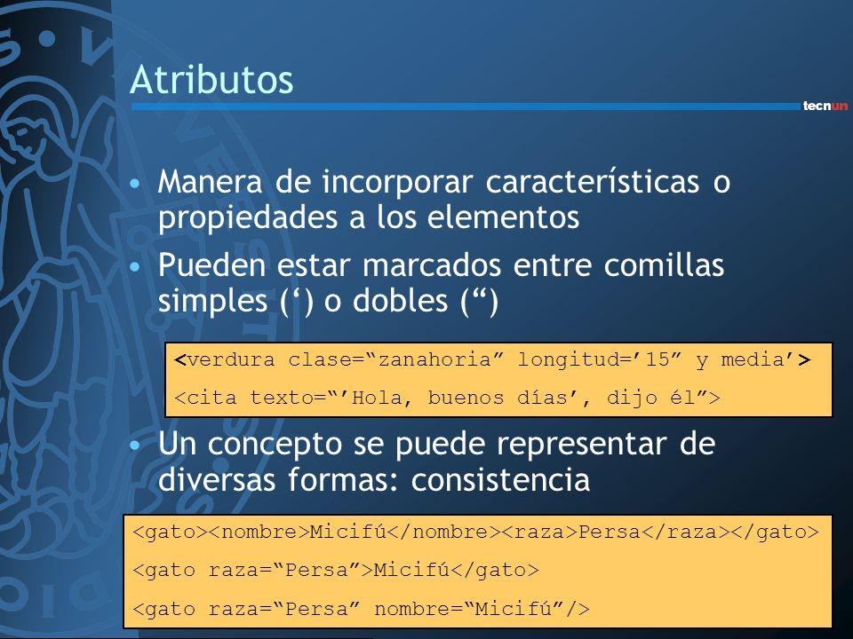 Atributos Manera de incorporar características o propiedades a los elementos Pueden estar marcados entre comillas simples () o dobles () Un concepto s