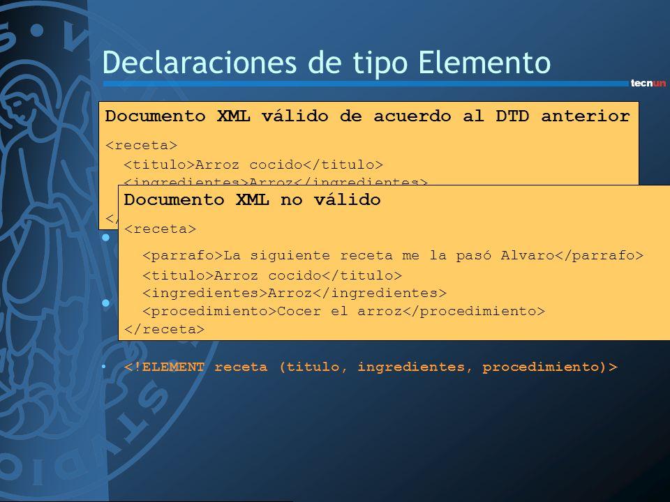 Declaraciones de tipo Elemento Deben empezar con <!ELEMENT seguidas por el identificador genérico del elemento que se declara A continuación tienen un