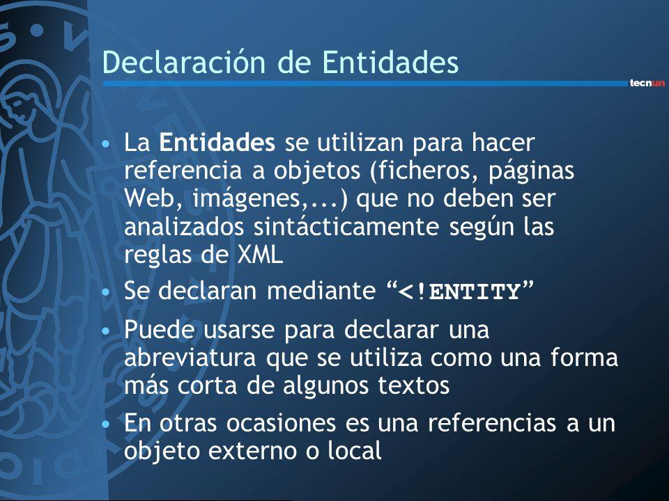 Declaración de Entidades La Entidades se utilizan para hacer referencia a objetos (ficheros, páginas Web, imágenes,...) que no deben ser analizados si