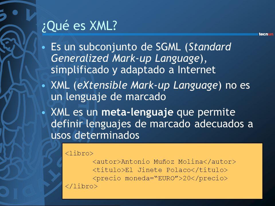 ¿Qué es XML? Es un subconjunto de SGML (Standard Generalized Mark-up Language), simplificado y adaptado a Internet XML (eXtensible Mark-up Language) n