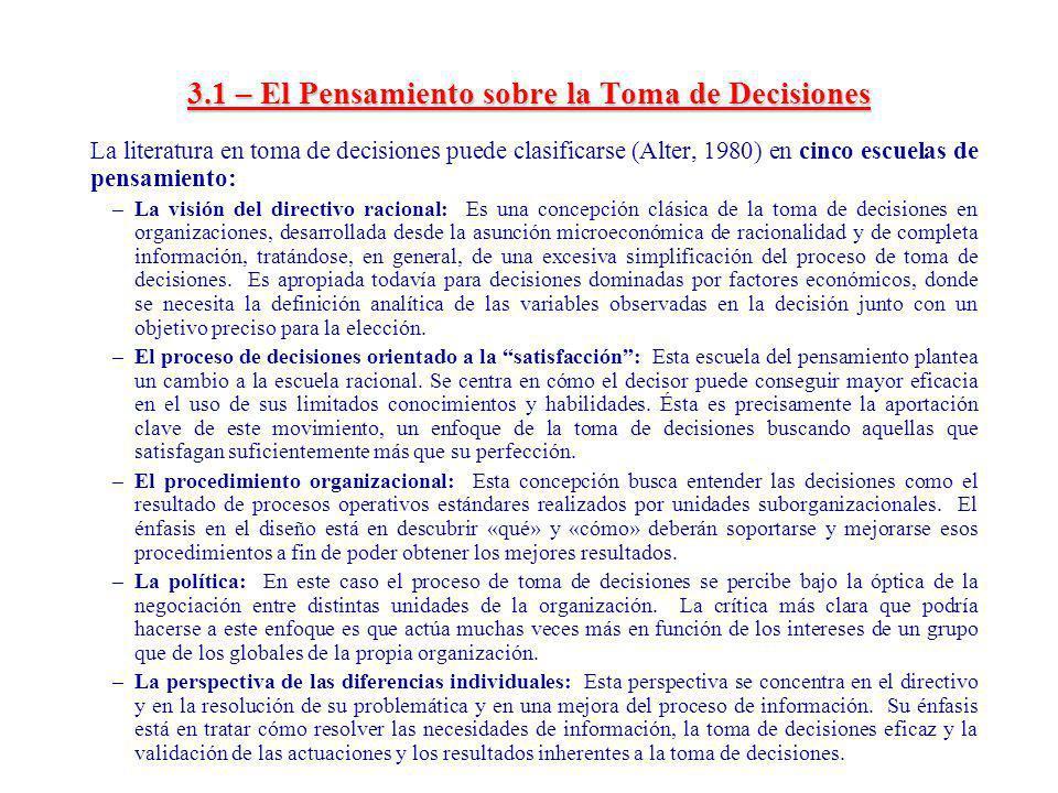 3.1 – El Pensamiento sobre la Toma de Decisiones La literatura en toma de decisiones puede clasificarse (Alter, 1980) en cinco escuelas de pensamiento