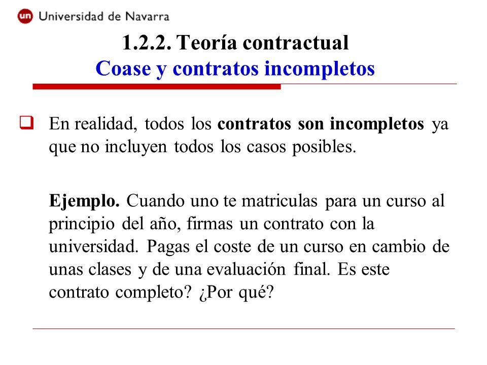 En realidad, todos los contratos son incompletos ya que no incluyen todos los casos posibles. Ejemplo. Cuando uno te matriculas para un curso al princ