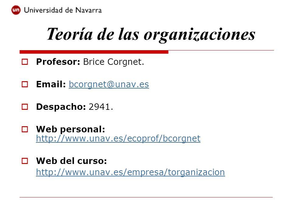 Profesor: Brice Corgnet. Email: bcorgnet@unav.esbcorgnet@unav.es Despacho: 2941. Web personal: http://www.unav.es/ecoprof/bcorgnet http://www.unav.es/