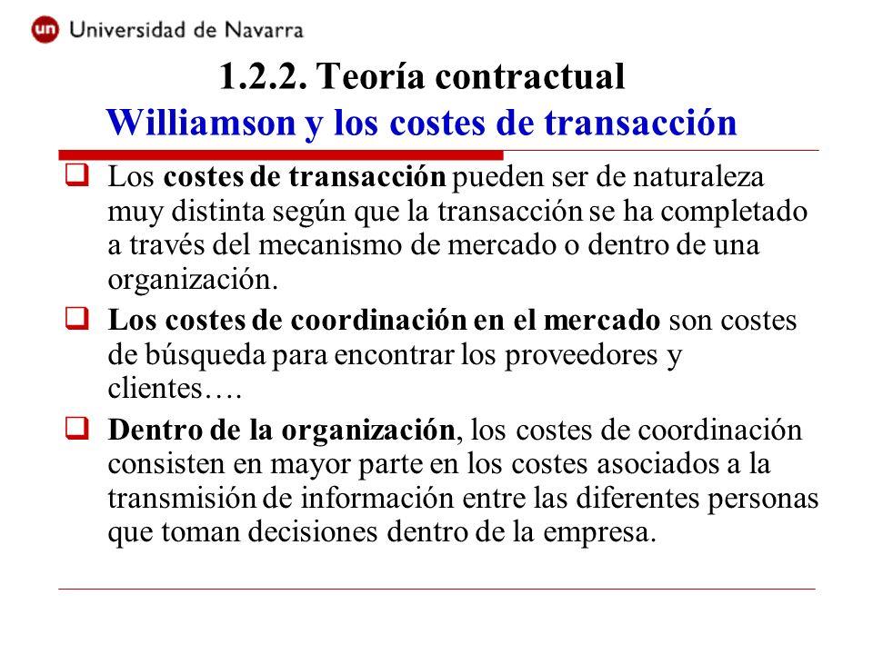 Los costes de transacción pueden ser de naturaleza muy distinta según que la transacción se ha completado a través del mecanismo de mercado o dentro d