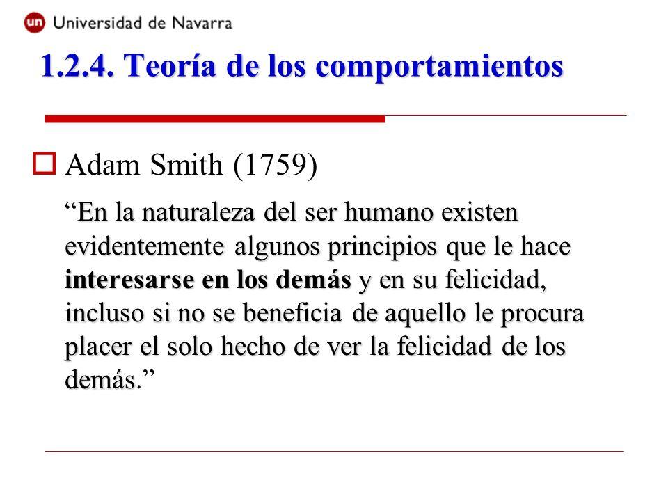 Adam Smith (1759) En la naturaleza del ser humano existen evidentemente algunos principios que le hace interesarse en los demás y en su felicidad, inc