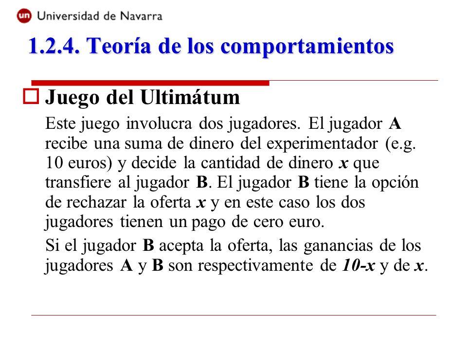 Juego del Ultimátum Este juego involucra dos jugadores. El jugador A recibe una suma de dinero del experimentador (e.g. 10 euros) y decide la cantidad