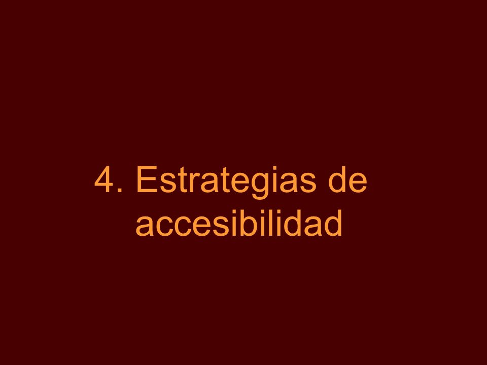 4.Estrategias de accesibilidad