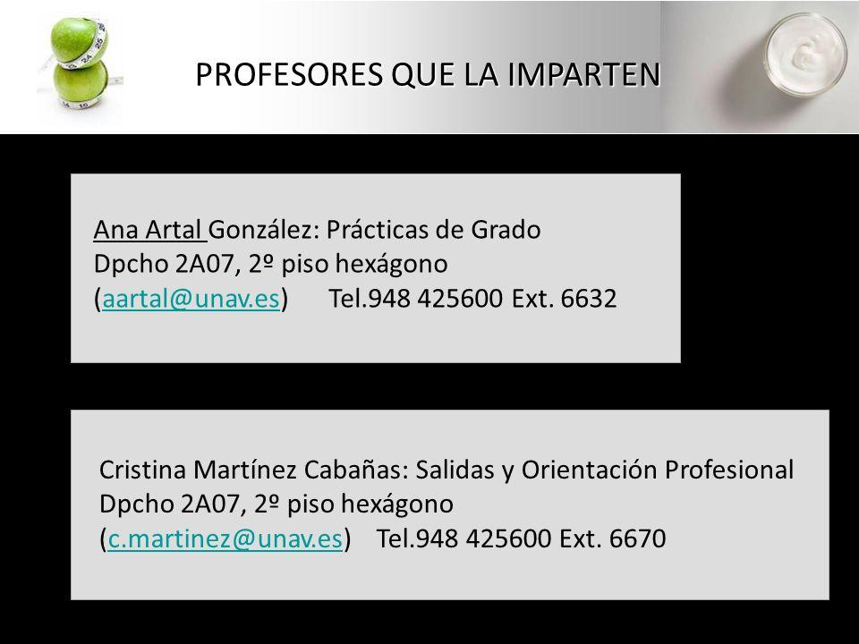 Ana Artal González: Prácticas de Grado Dpcho 2A07, 2º piso hexágono (aartal@unav.es) Tel.948 425600 Ext.