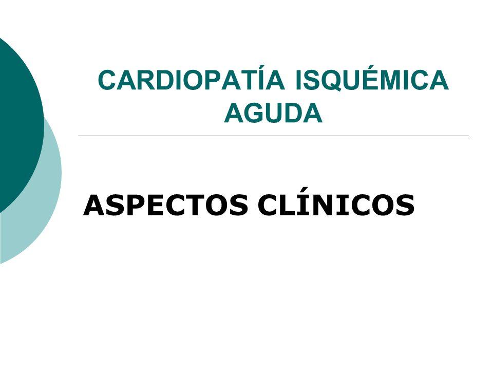 FISIOPATOLOGÍA Placa de ateroma + lesión de la íntima Rotura Ulceración Fisura activación plaquetar vasoespasmo trombosiscoronaria